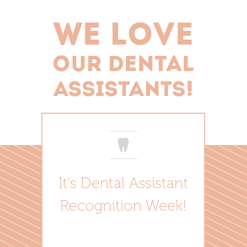 We love our dental assistants! It's dental assistant recognition week!